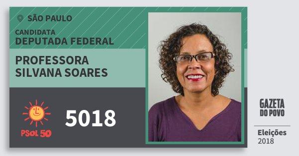Santinho Professora Silvana Soares 5018 (PSOL) Deputada Federal | São Paulo | Eleições 2018