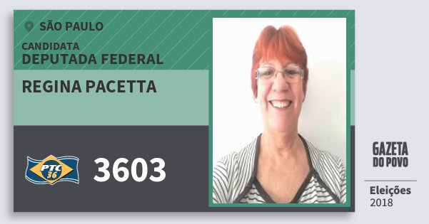 Santinho Regina Pacetta 3603 (PTC) Deputada Federal | São Paulo | Eleições 2018