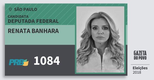 Santinho Renata Banhara 1084 (PRB) Deputada Federal | São Paulo | Eleições 2018
