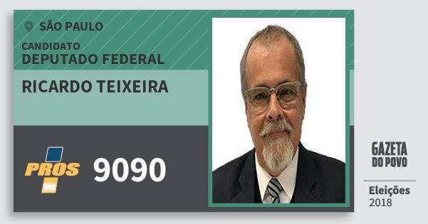 Santinho Ricardo Teixeira 9090 (PROS) Deputado Federal | São Paulo | Eleições 2018