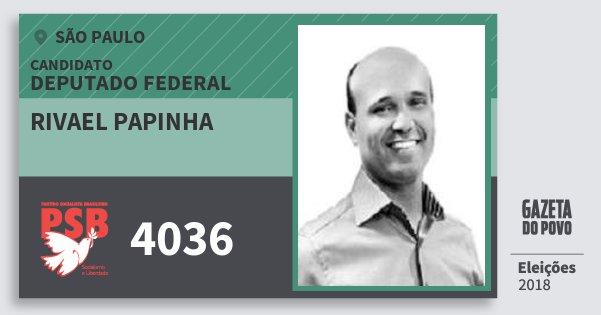 Santinho Rivael Papinha 4036 (PSB) Deputado Federal | São Paulo | Eleições 2018