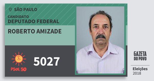 Santinho Roberto Amizade 5027 (PSOL) Deputado Federal | São Paulo | Eleições 2018