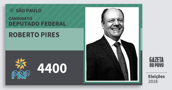 Santinho Roberto Pires 4400 (PRP) Deputado Federal | São Paulo | Eleições 2018