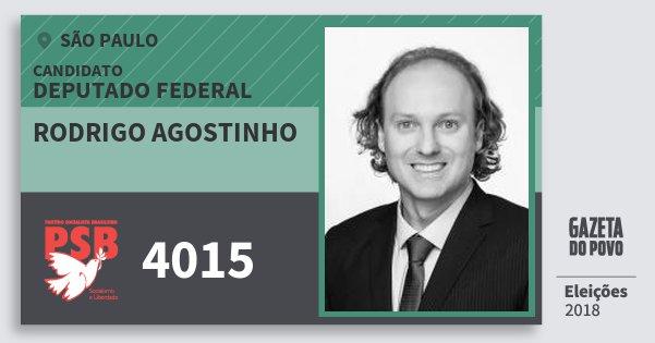 Santinho Rodrigo Agostinho 4015 (PSB) Deputado Federal | São Paulo | Eleições 2018