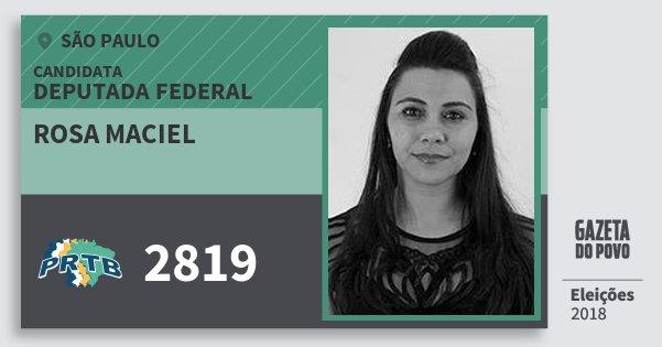 Santinho Rosa Maciel 2819 (PRTB) Deputada Federal | São Paulo | Eleições 2018