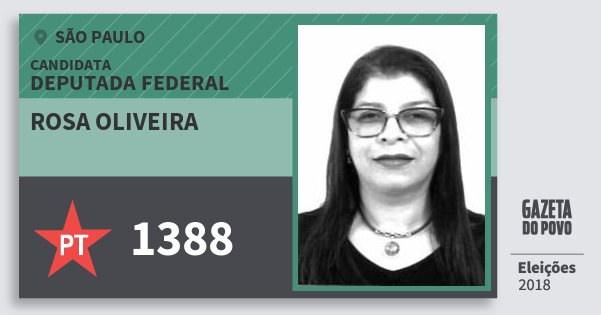 Santinho Rosa Oliveira 1388 (PT) Deputada Federal | São Paulo | Eleições 2018