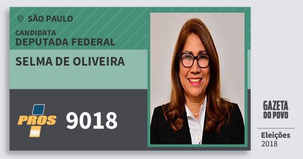 Santinho Selma de Oliveira 9018 (PROS) Deputada Federal   São Paulo   Eleições 2018