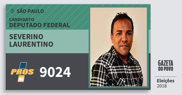 Santinho Severino Laurentino 9024 (PROS) Deputado Federal | São Paulo | Eleições 2018