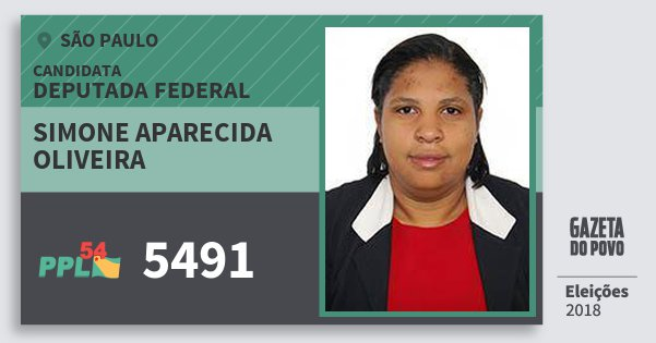 Santinho Simone Aparecida Oliveira 5491 (PPL) Deputada Federal   São Paulo   Eleições 2018