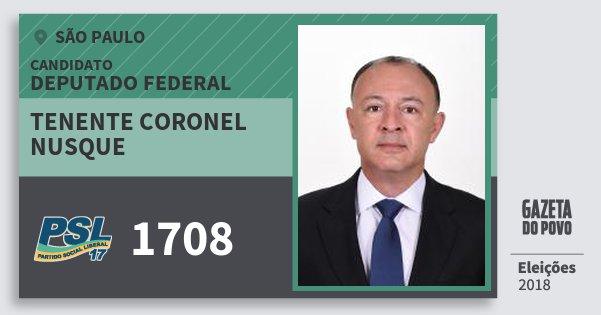 Santinho Tenente Coronel Nusque 1708 (PSL) Deputado Federal | São Paulo | Eleições 2018