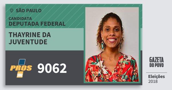 Santinho Thayrine da Juventude 9062 (PROS) Deputada Federal | São Paulo | Eleições 2018