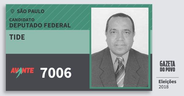 Santinho Tide 7006 (AVANTE) Deputado Federal | São Paulo | Eleições 2018