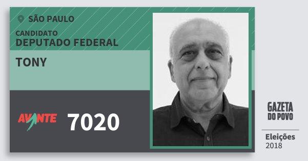 Santinho Tony 7020 (AVANTE) Deputado Federal   São Paulo   Eleições 2018