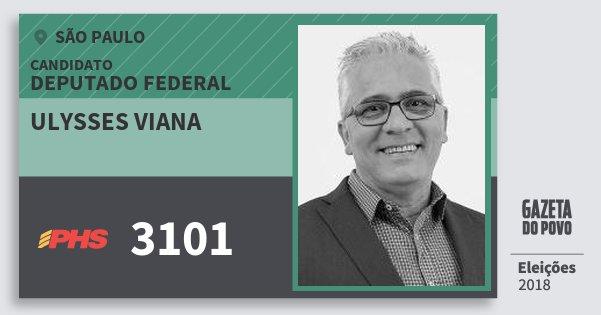 Santinho Ulysses Viana 3101 (PHS) Deputado Federal | São Paulo | Eleições 2018