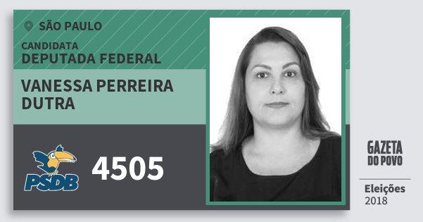 Santinho Vanessa Perreira Dutra 4505 (PSDB) Deputada Federal | São Paulo | Eleições 2018