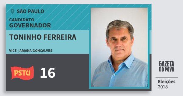 Santinho Toninho Ferreira 16 (PSTU) Governador | São Paulo | Eleições 2018