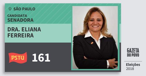 Santinho Dra. Eliana Ferreira 161 (PSTU) Senadora | São Paulo | Eleições 2018
