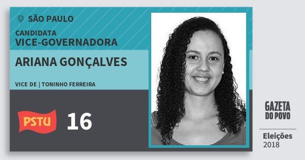 Santinho Ariana Gonçalves 16 (PSTU) Vice-Governadora | São Paulo | Eleições 2018