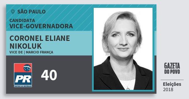 Santinho Coronel Eliane Nikoluk 40 (PR) Vice-Governadora | São Paulo | Eleições 2018