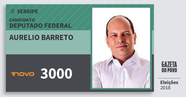 Santinho Aurelio Barreto 3000 (NOVO) Deputado Federal   Sergipe   Eleições 2018