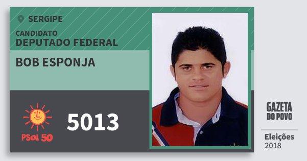 Santinho Bob Esponja 5013 (PSOL) Deputado Federal | Sergipe | Eleições 2018