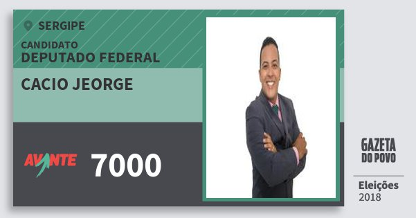 Santinho Cacio Jeorge 7000 (AVANTE) Deputado Federal | Sergipe | Eleições 2018