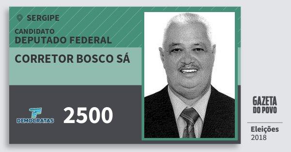 Santinho Corretor Bosco Sá 2500 (DEM) Deputado Federal | Sergipe | Eleições 2018