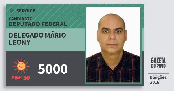 Santinho Delegado Mário Leony 5000 (PSOL) Deputado Federal | Sergipe | Eleições 2018