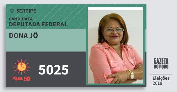 Santinho Dona Jô 5025 (PSOL) Deputada Federal | Sergipe | Eleições 2018
