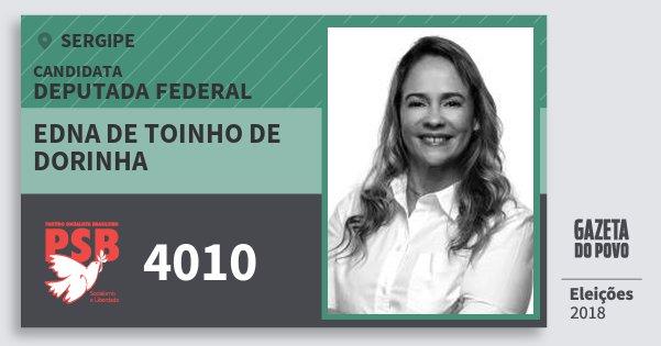 Santinho Edna de Toinho de Dorinha 4010 (PSB) Deputada Federal   Sergipe   Eleições 2018