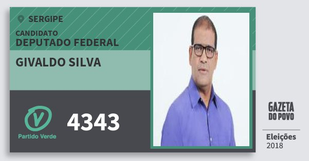 Santinho Givaldo Silva 4343 (PV) Deputado Federal | Sergipe | Eleições 2018