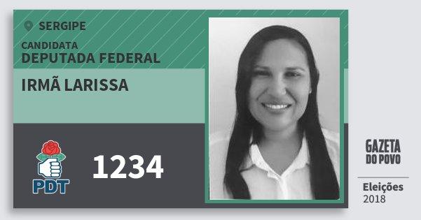 Santinho Irmã Larissa 1234 (PDT) Deputada Federal | Sergipe | Eleições 2018