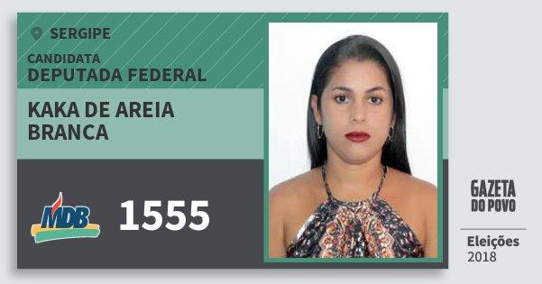 Santinho Kaka de Areia Branca 1555 (MDB) Deputada Federal | Sergipe | Eleições 2018