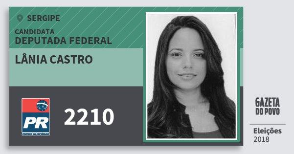 Santinho Lânia Castro 2210 (PR) Deputada Federal | Sergipe | Eleições 2018