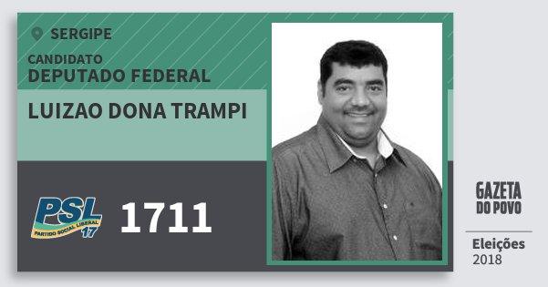 Santinho Luizao Dona Trampi 1711 (PSL) Deputado Federal | Sergipe | Eleições 2018