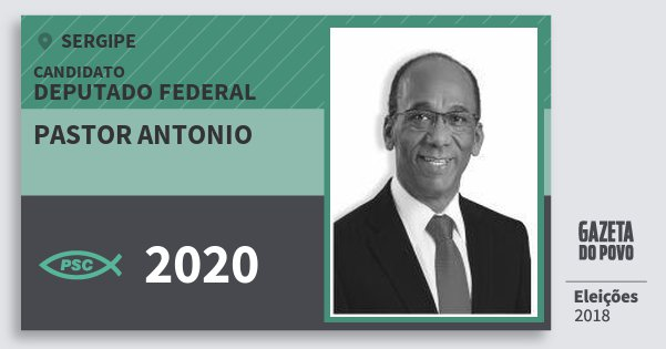 Santinho Pastor Antonio 2020 (PSC) Deputado Federal | Sergipe | Eleições 2018