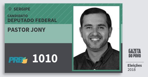 Santinho Pastor Jony 1010 (PRB) Deputado Federal   Sergipe   Eleições 2018