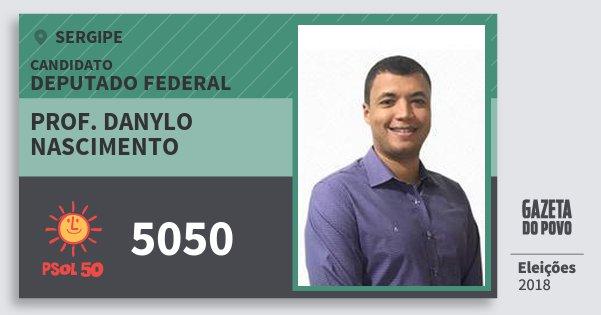 Santinho Prof. Danylo Nascimento 5050 (PSOL) Deputado Federal | Sergipe | Eleições 2018