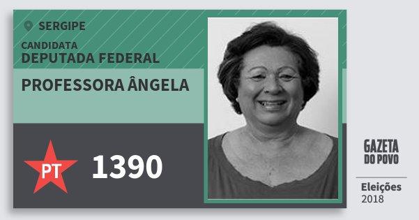 Santinho Professora Ângela 1390 (PT) Deputada Federal | Sergipe | Eleições 2018