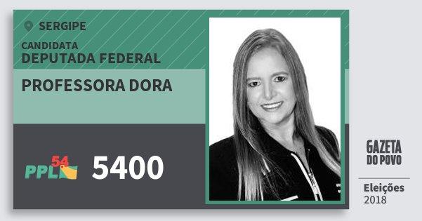 Santinho Professora Dora 5400 (PPL) Deputada Federal   Sergipe   Eleições 2018