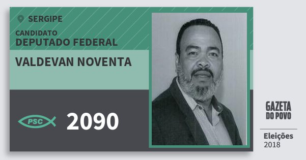 Santinho Valdevan Noventa 2090 (PSC) Deputado Federal   Sergipe   Eleições 2018
