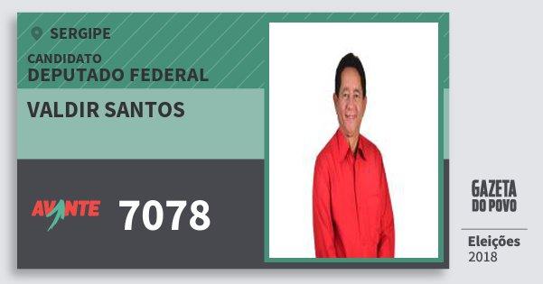 Santinho Valdir Santos 7078 (AVANTE) Deputado Federal | Sergipe | Eleições 2018