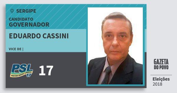 Santinho Eduardo Cassini 17 (PSL) Governador | Sergipe | Eleições 2018