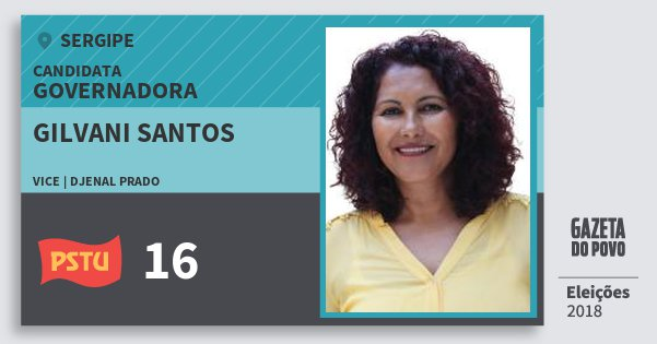 Santinho Gilvani Santos 16 (PSTU) Governadora | Sergipe | Eleições 2018
