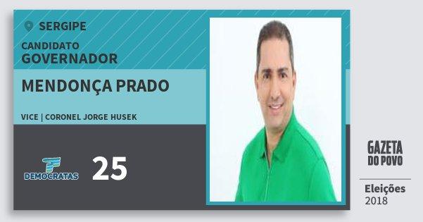 Santinho Mendonça Prado 25 (DEM) Governador | Sergipe | Eleições 2018