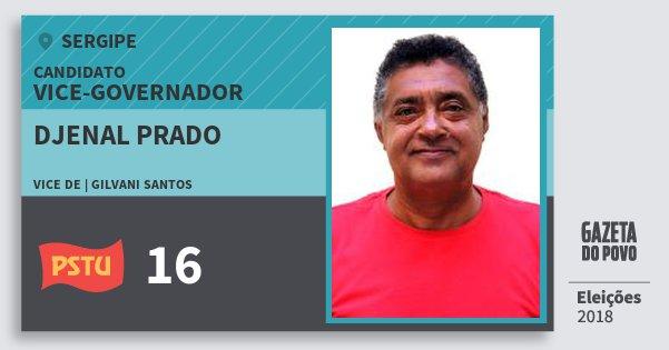 Santinho Djenal Prado 16 (PSTU) Vice-governador | Sergipe | Eleições 2018