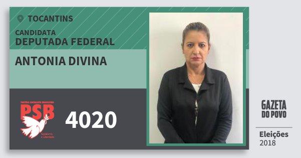 Santinho Antonia Divina 4020 (PSB) Deputada Federal | Tocantins | Eleições 2018