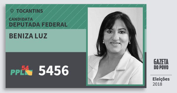 Santinho Beniza Luz 5456 (PPL) Deputada Federal | Tocantins | Eleições 2018