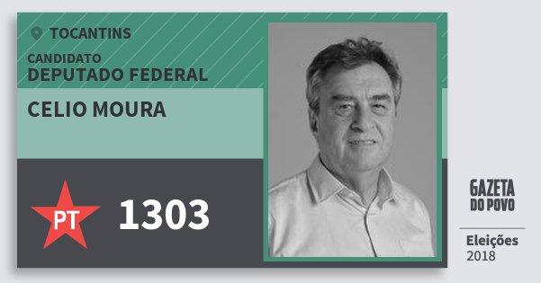 Santinho Celio Moura 1303 (PT) Deputado Federal   Tocantins   Eleições 2018