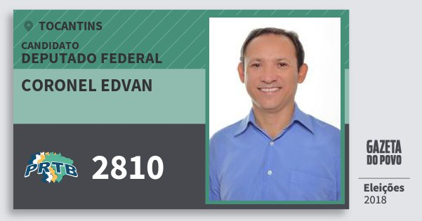 Santinho Coronel Edvan 2810 (PRTB) Deputado Federal   Tocantins   Eleições 2018